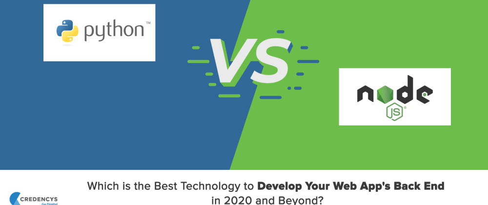 Cover image for Node.js vs Python: Which is the Best Technology to Develop Your Web App's Back End in 2020 and Beyond?