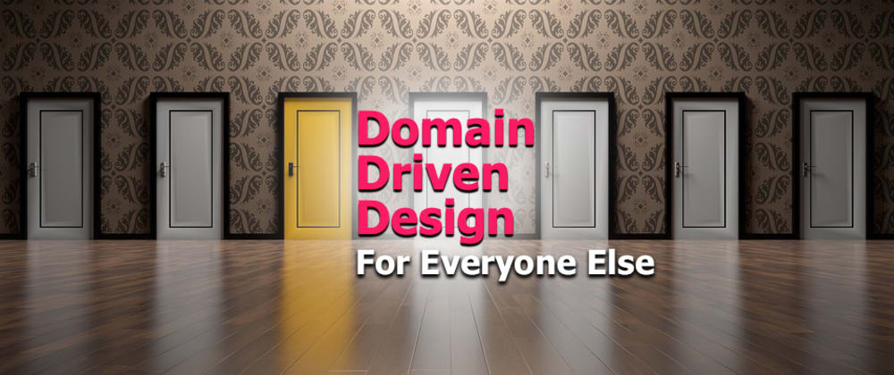 Cover image for Domain Driven Design for Everyone Else