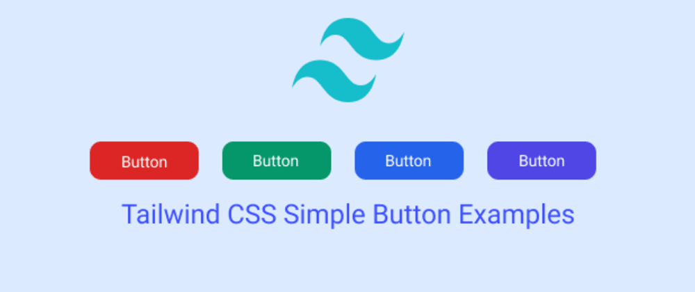 Cover image for Tailwind CSS Simple Button Examples