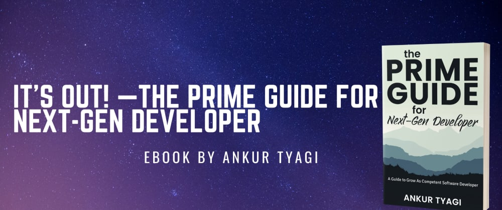 Cover image for It's out! —The Prime Guide For Next Gen Developer🤩