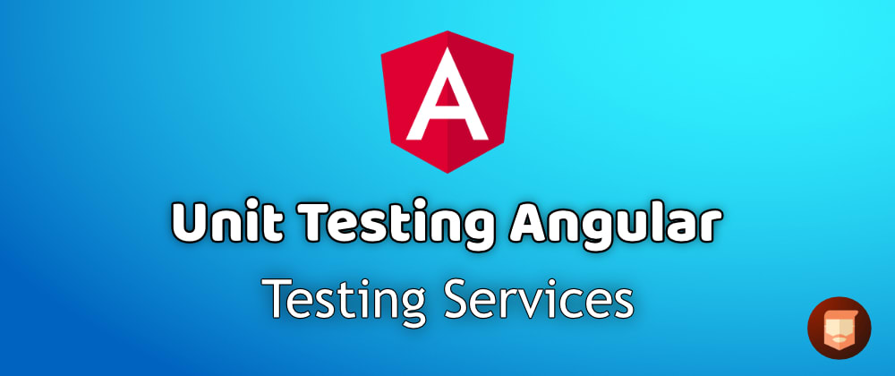 Cover image for Unit Testing Angular - Services