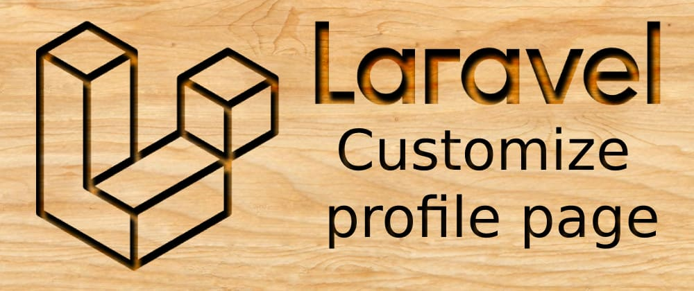 Cover image for Laravel 8 - Customize profile page