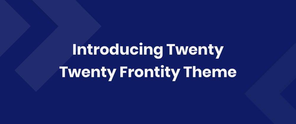Cover image for Introducing Twenty Twenty Frontity Theme (v1.0)