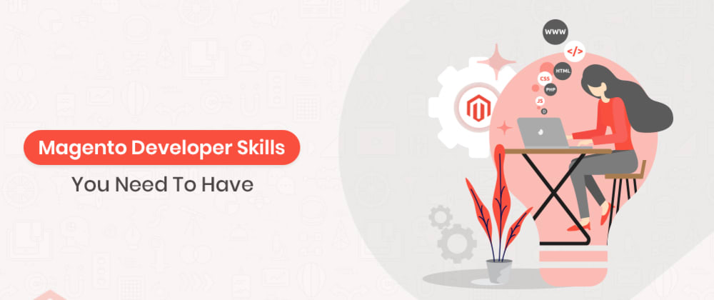 Cover image for Magento Developer Skills You Need To Have