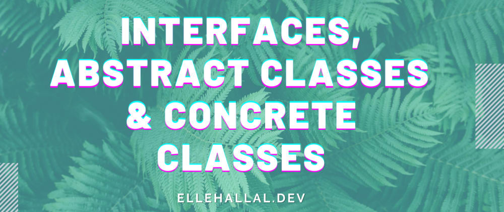 Cover image for What Are Interfaces, Abstract and Concrete Classes?