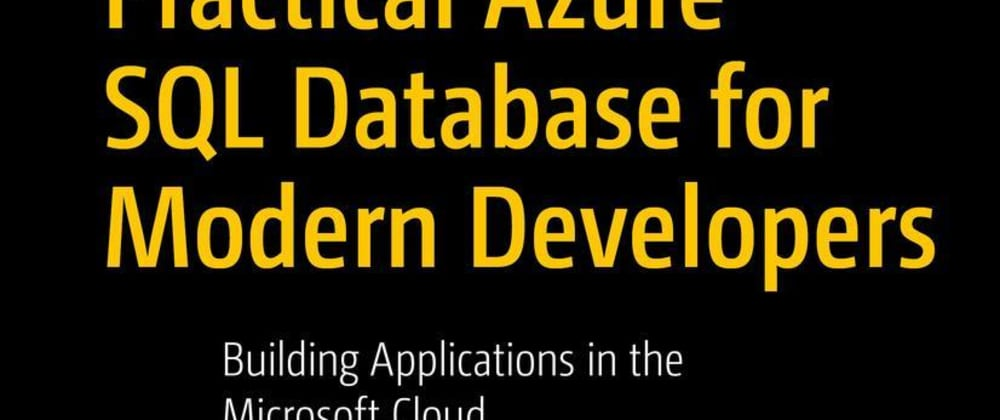 Cover image for Practical Azure SQL Database for Modern Developers