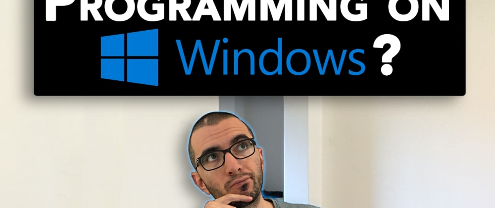 Cover image for Is Windows Good for Developers Again? - A Review by a Senior Software Engineer