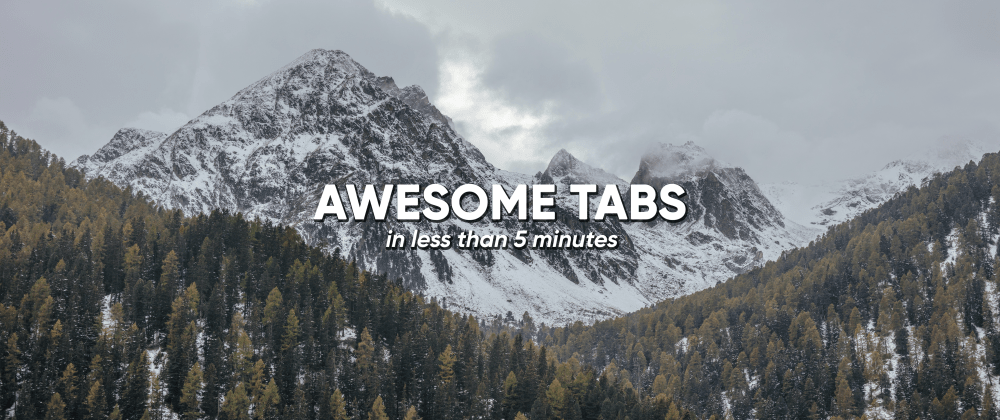 Cover image for Creating powerful tabs with Alpine.js in less than 5 minutes