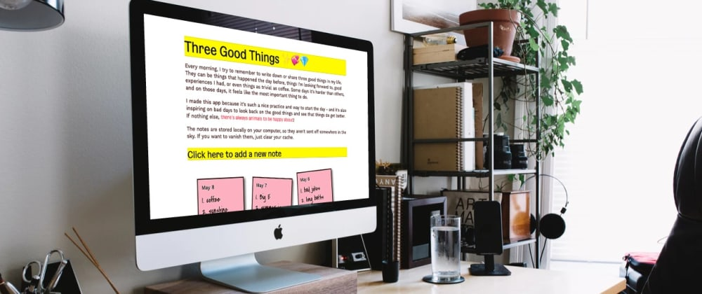 Cover image for Mental Health Month in Tech: Three Good Things App