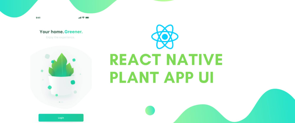 Cover image for React Native Plant App UI #2 : Implementing Custom Components