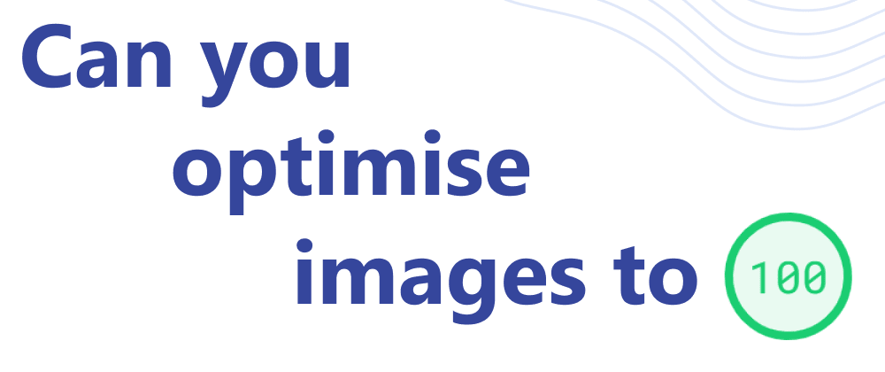 Cover image for Do optimised images always bring load speed improvements?