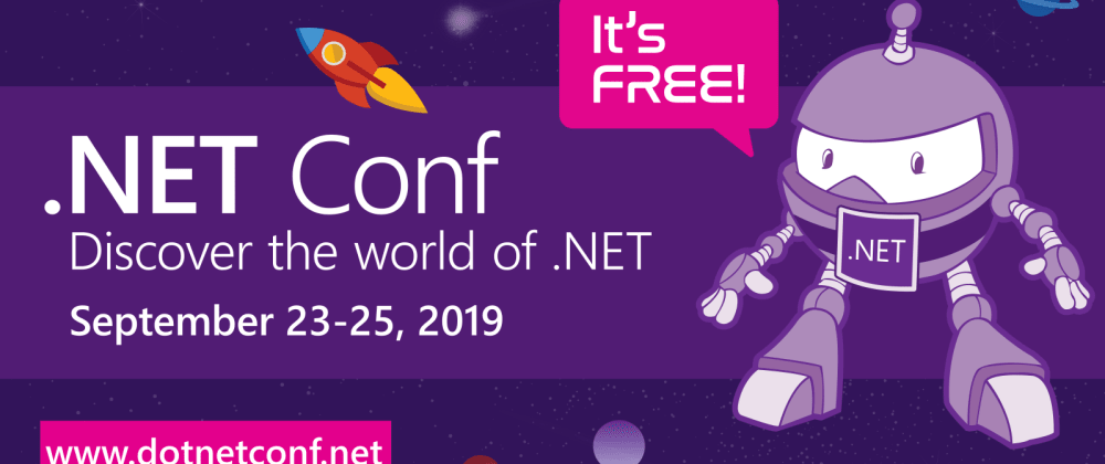 Cover image for .NET Conf 2019 is about to start! 🚀
