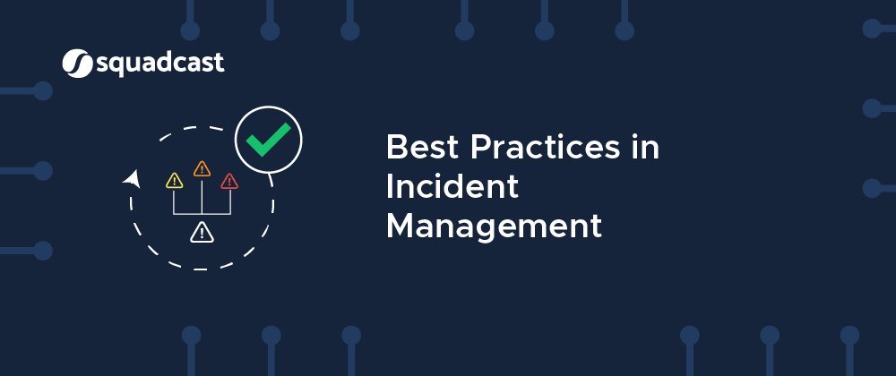 Cover image for Best Practices in Incident Management