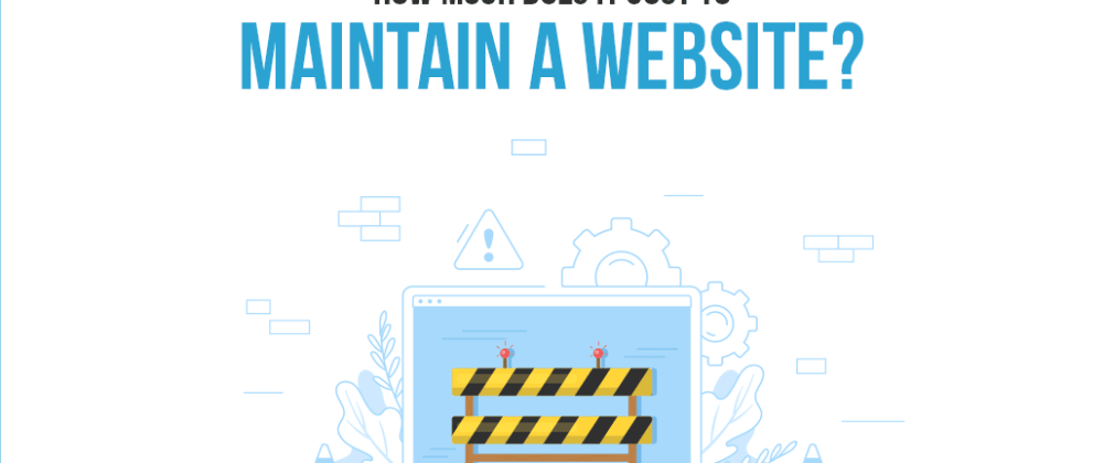 Cover image for How Much Does It Cost To Maintain A Website?