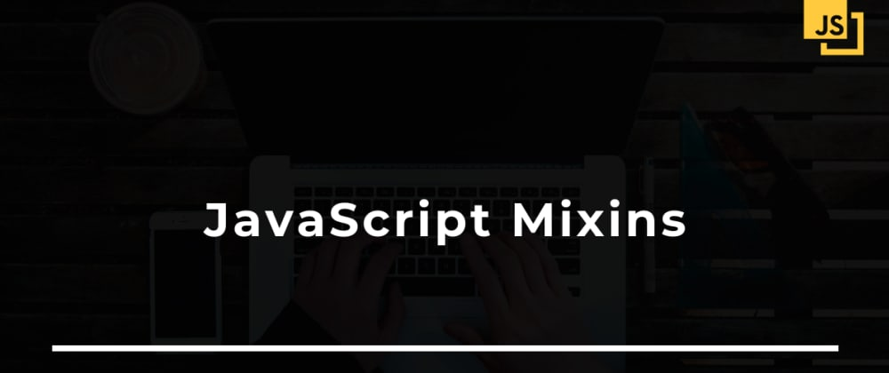 Cover image for JavaScript Mixins