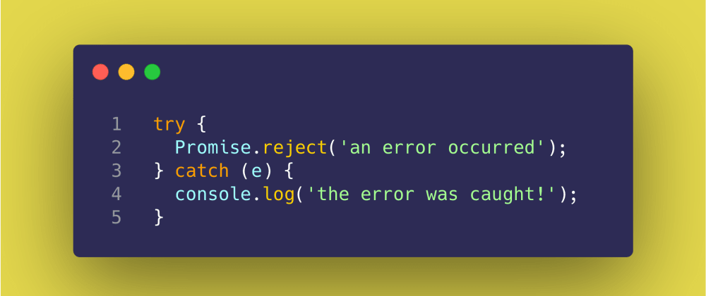 Cover image for JS Test #9: Promise.reject + try/catch