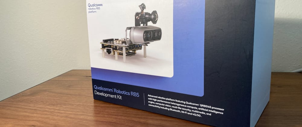 Cover image for Unboxing the Qualcomm RB5 Robotics Kit