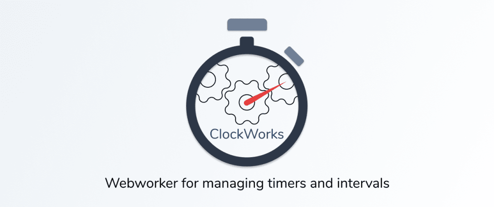 Cover image for ClockWorks, Web Worker library