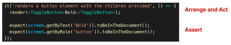 Arrange-Act-Assert pattern when unit testing a toggle button component's rendered content