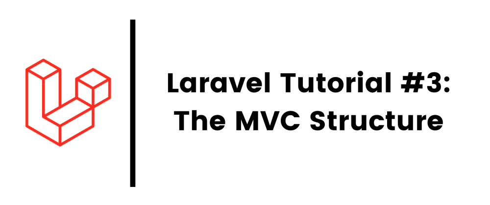 Cover image for Laravel 8 Tutorial #3: The MVC Structure