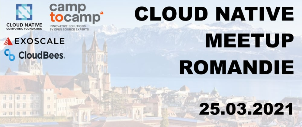 Cover image for March Cloud Native Romandie Meetup
