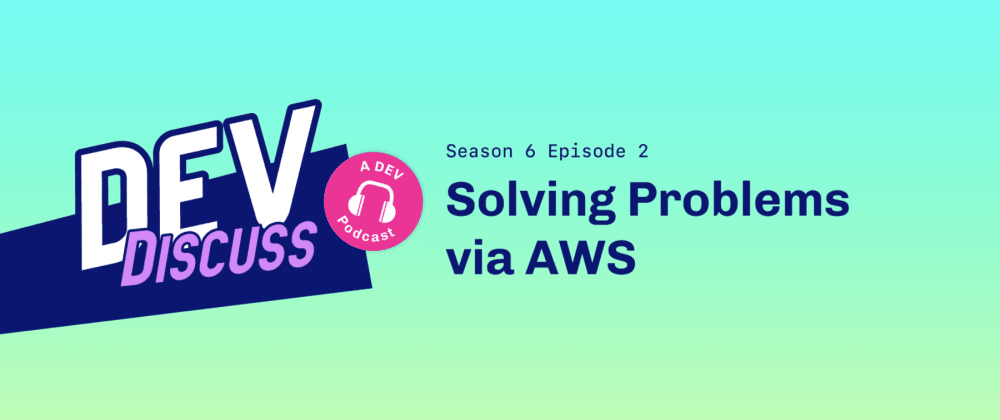 """Cover image for Listen to S6E2 of DevDiscuss: """"An AWS Service Deep Dive"""" with Ken Collins & Vlad Ionescu"""