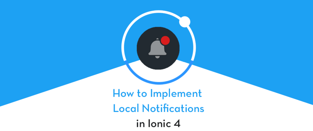 Cover image for Implement Local Notifications in Ionic 4 Apps