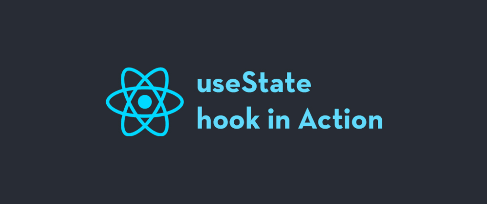 Cover image for React useState Hook in Action: What You Need to Know