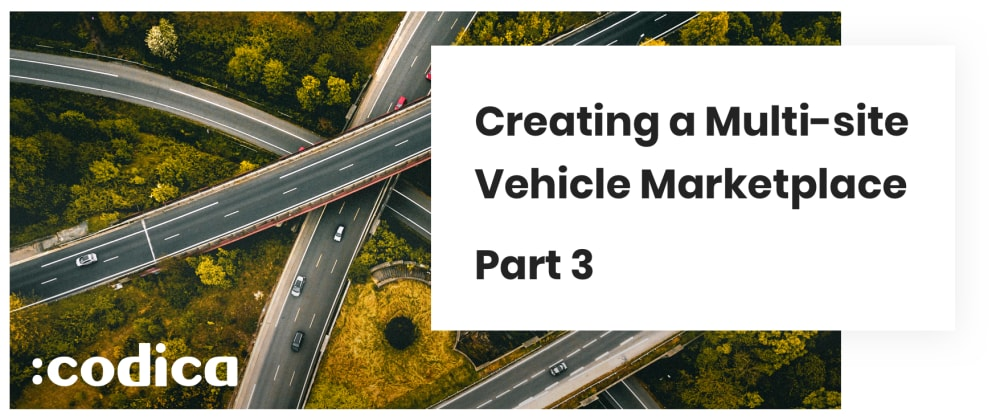 Cover image for How We Created a Multi-site Setup for a Vehicle Marketplace: Part 3