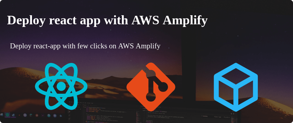 Cover image for Deploy React-App with AWS Amplify