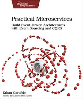 Ethan Garofolo — Practical Microservices: Build event-driven architectures with Event Sourcing and CQRS