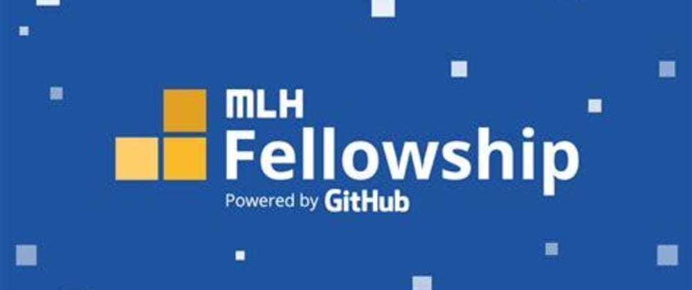 Cover image for MLH Fellowship: 3 Months of Infinite Growth