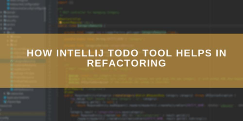 How IntelliJ TODO tool helps in Refactoring - DEV Community