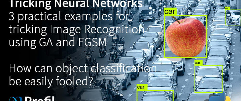 Cover image for 3 practical examples for tricking Neural Networks  using GA and FGSM