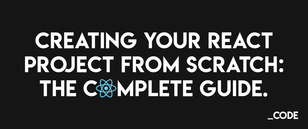 Cover Image for Creating your React project from scratch without create-react-app: The Complete Guide.