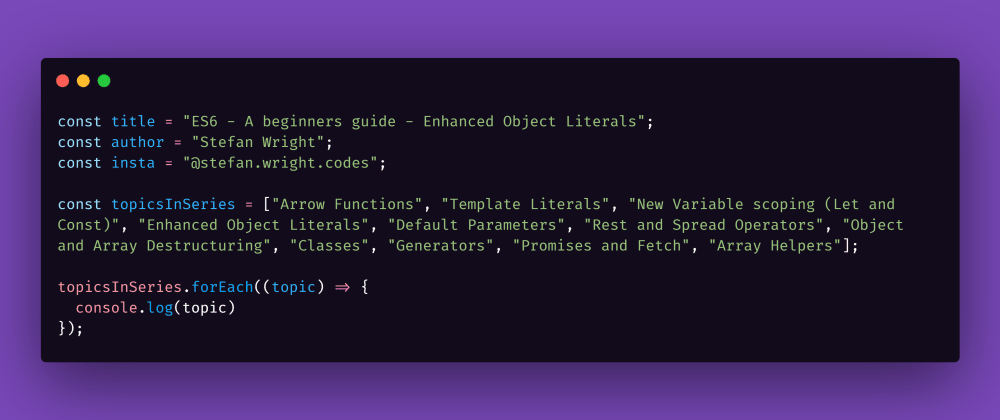 Cover image for ES6 - A beginners guide - Enhanced Object Literals