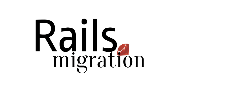 Cover image for Rails Migration