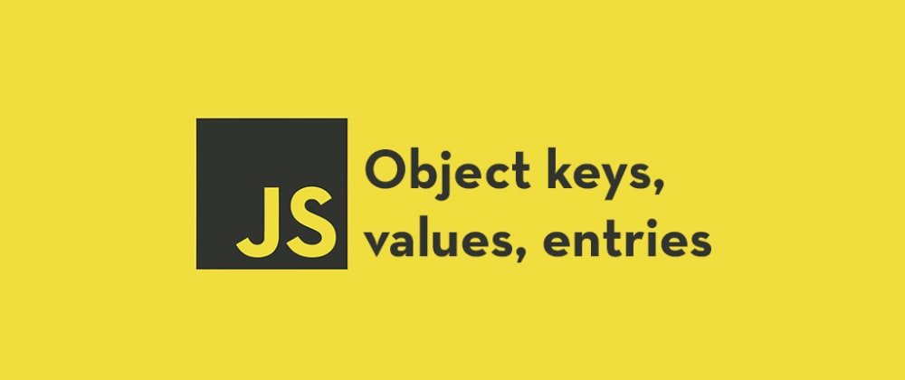 Cover image for How to Access Object Keys, Values and Entries in JavaScript