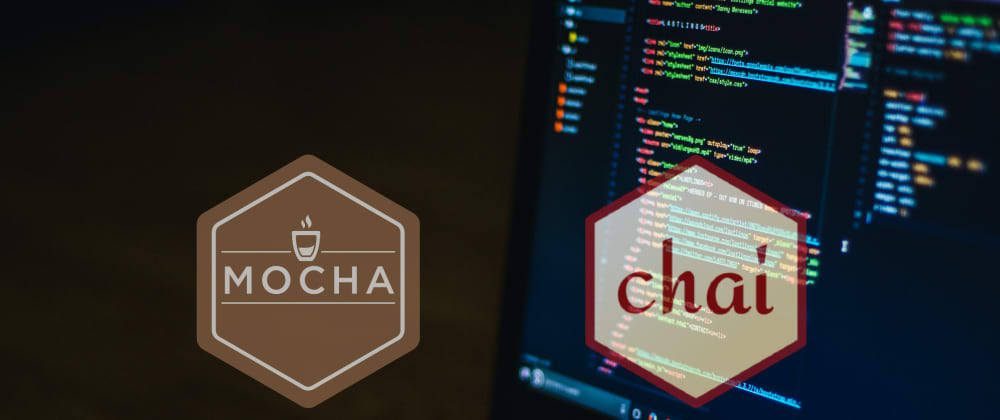 Cover image for Unit Testing with Mocha & Chai