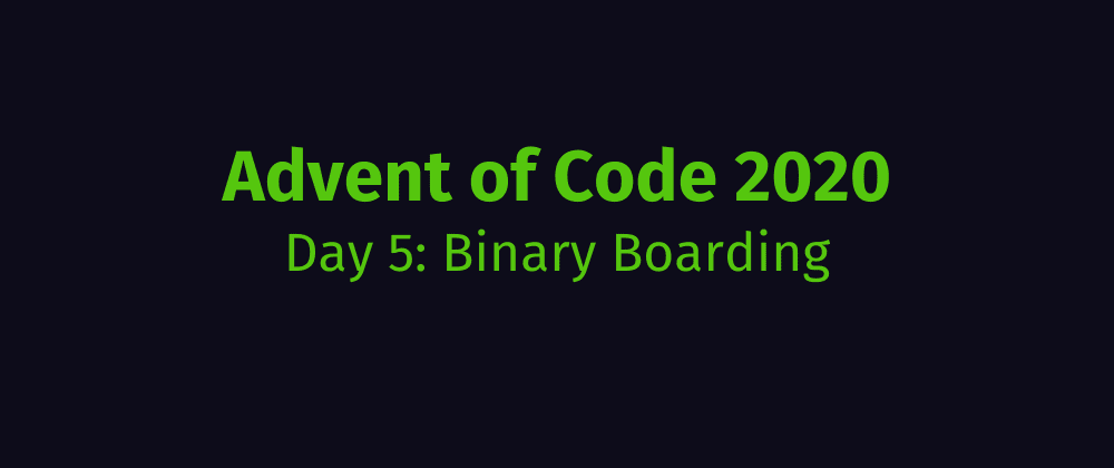 Cover image for Advent of Code 2020 Solution Megathread - Day 5: Binary Boarding