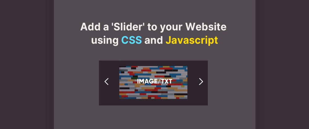 Cover image for Add a 'Slider' to your Website using CSS and Javascript