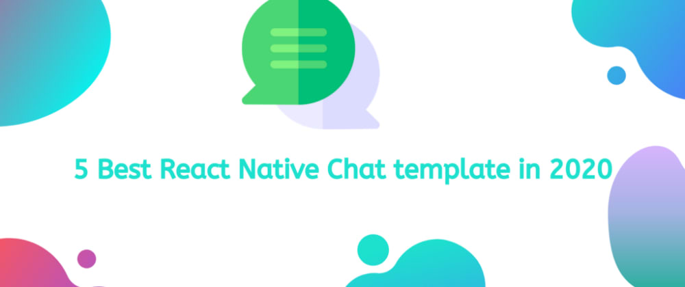 Cover image for 5 Best React Native Chat template in2020