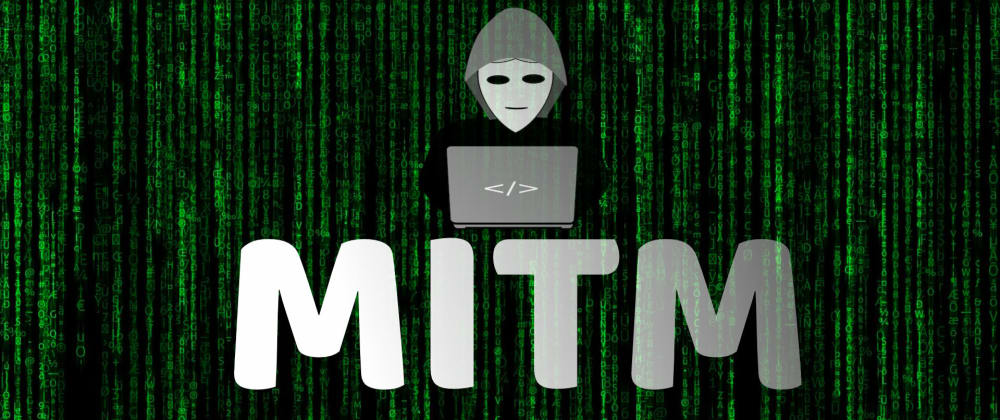 Cover image for MITM (Man-In-The-Middle) Attacks and Prevention