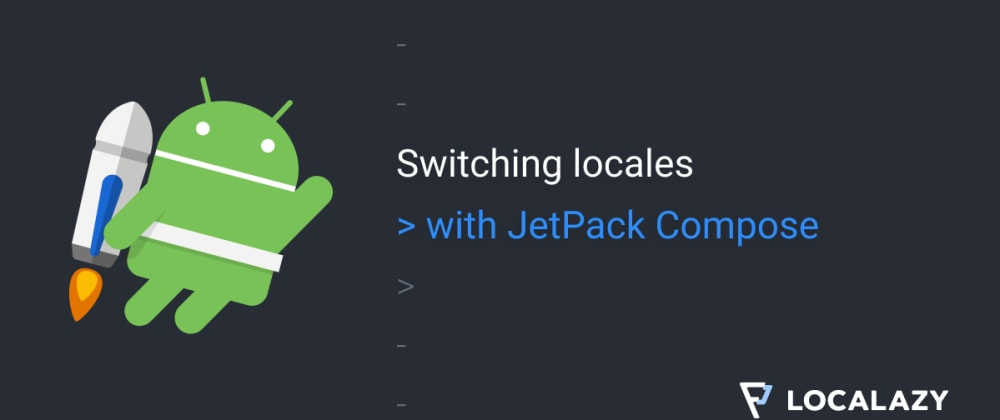 Cover image for Switching locales with Jetpack Compose