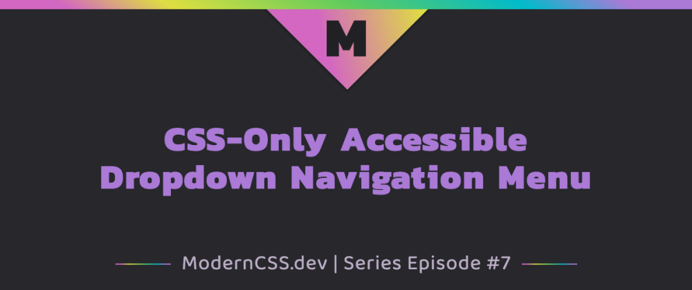 Cover image for CSS-Only Accessible Dropdown Navigation Menu
