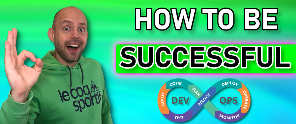Cover image for 3 Tips to be SUCCESSFUL at DevOps