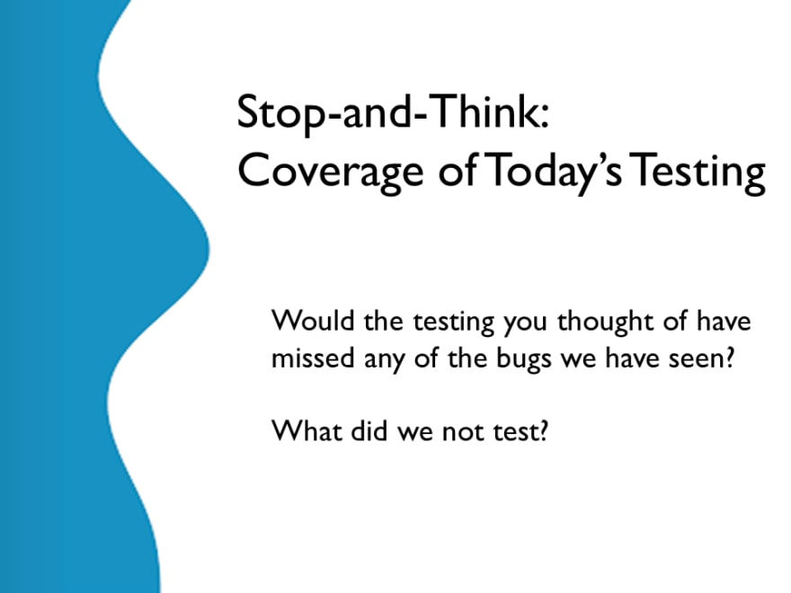 Stop and Think - Coverage of Testing