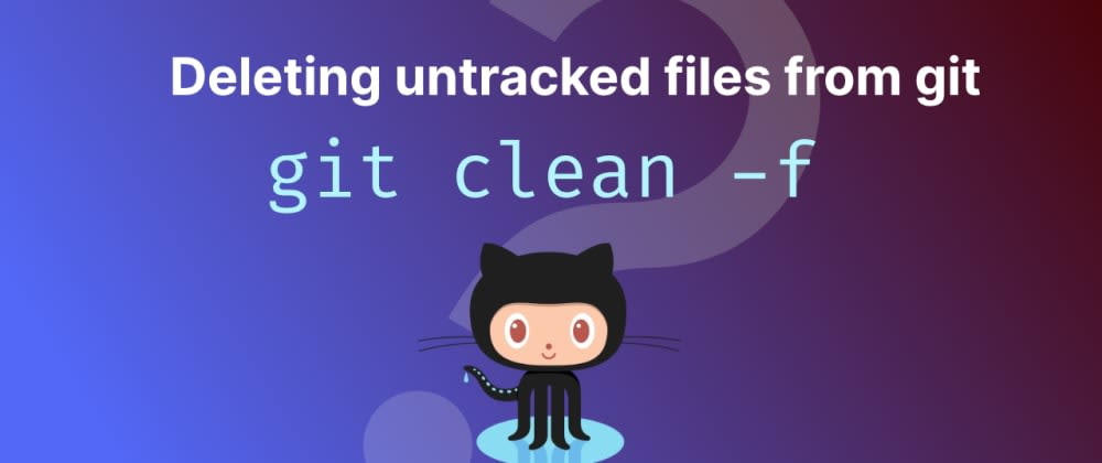 Cover image for Deleting untracked files from git