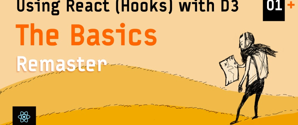 Cover image for The Basics of Using React Hooks with D3 (Remastered for 2020)