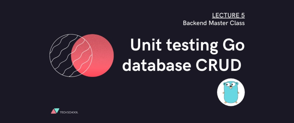 Cover image for Write Go unit tests for db CRUD with random data